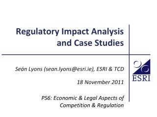 Regulatory Impact Analysis  and Case Studies