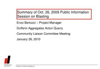 Summary of Oct. 26, 2009 Public Information Session on Blasting