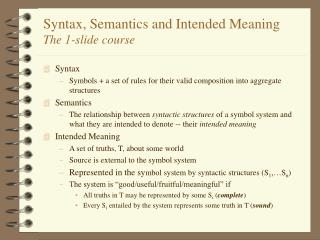 Syntax, Semantics and Intended Meaning The 1-slide course