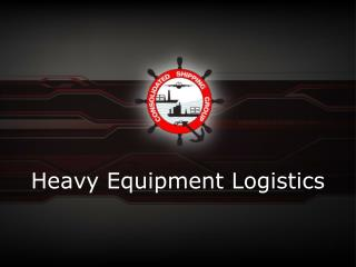 Heavy Equipment Logistics