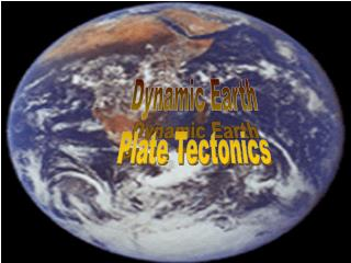 Dynamic Earth Plate Tectonics