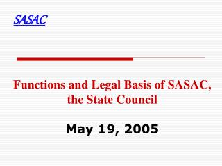 Functions and Legal Basis of SASAC, the State Council May 19, 2005