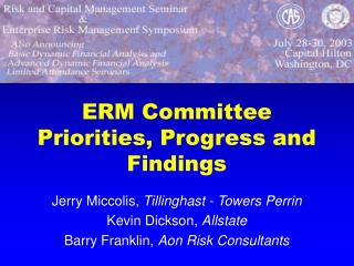 ERM Committee Priorities, Progress and Findings