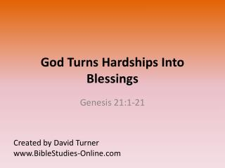 God Turns Hardships Into Blessings