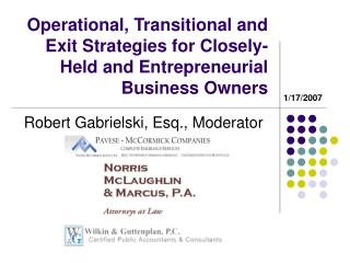 Operational, Transitional and Exit Strategies for Closely-Held and Entrepreneurial Business Owners