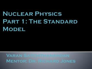 Nuclear  Physics Part 1:  The Standard Model
