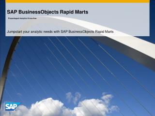 SAP BusinessObjects Rapid Marts Prepackaged Analytics Know-How