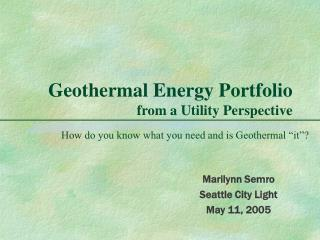 Geothermal Energy Portfolio from a Utility Perspective