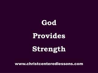 God Provides Strength