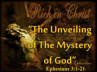 """The Unveiling of The Mystery of God"""