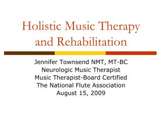 Holistic Music Therapy and Rehabilitation