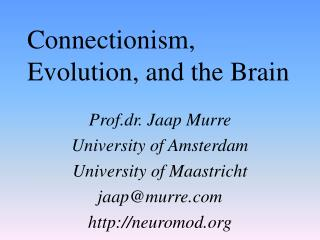 Connectionism, Evolution, and the Brain