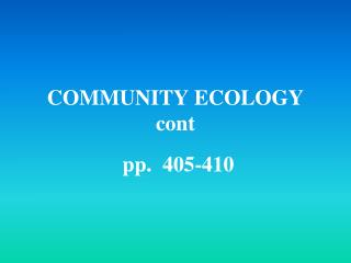 COMMUNITY ECOLOGY cont