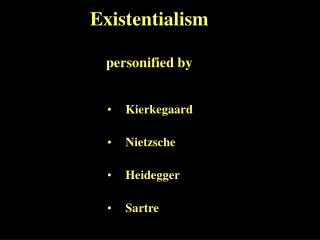 Existentialism personified by