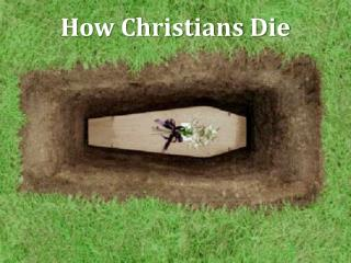How Christians Die