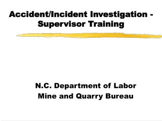 Accident/Incident Investigation - Supervisor Training