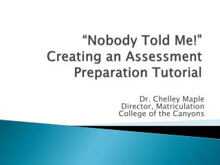 """Nobody Told Me!"" Creating an Assessment Preparation Tutorial"