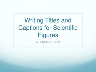 Writing Titles and Captions for Scientific Figures