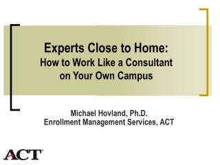 Experts Close to Home:  How to Work Like a Consultant on Your Own Campus