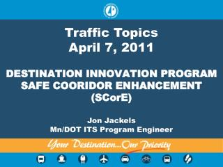 DESTINATION INNOVATION PROGRAM SAFE COORIDOR ENHANCEMENT (SCorE)
