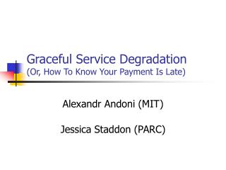 Graceful Service Degradation (Or, How To Know Your Payment Is Late)