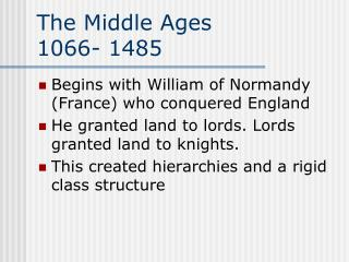 The Middle Ages 1066- 1485