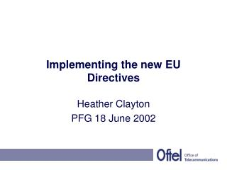 Implementing the new EU Directives