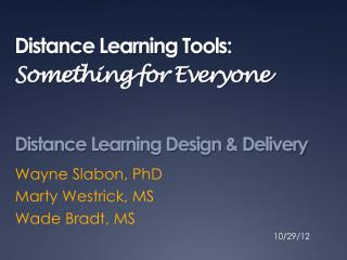 Distance Learning Tools: Something for Everyone