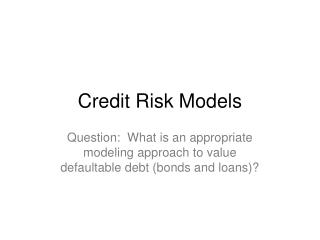 Credit Risk Models