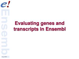 Evaluating genes and transcripts  in Ensembl