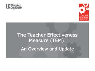 The Teacher Effectiveness Measure (TEM): An Overview and Update