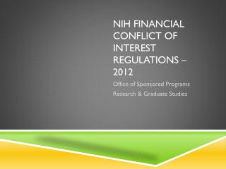 NIH Financial Conflict of Interest Regulations – 2012