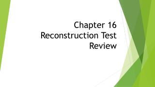 Chapter 16 Reconstruction Test Review