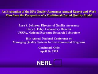 Lora S. Johnson, Director of Quality Assurance Gary J. Foley, Laboratory Director