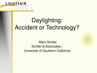 Daylighting:  Accident or Technology?