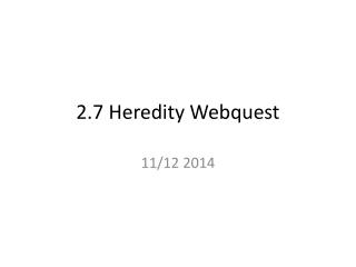 2.7 Heredity Webquest