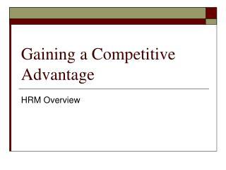 Gaining a Competitive Advantage