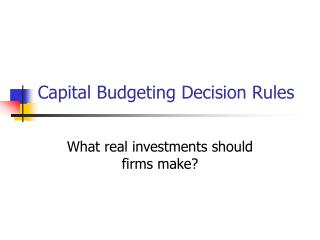 Capital Budgeting Decision Rules