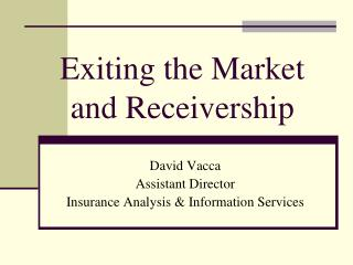 Exiting the Market and Receivership