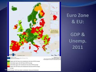 Euro  Z one & EU:  GDP &  Unemp . 2011