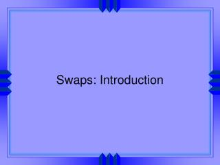 Swaps: Introduction