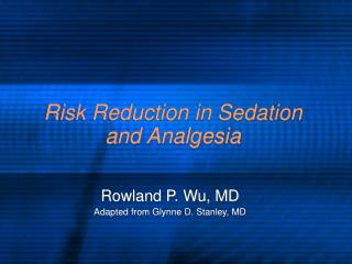 Risk Reduction in Sedation and Analgesia