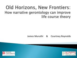 Old Horizons, New Frontiers:  How narrative gerontology can improve life course theory