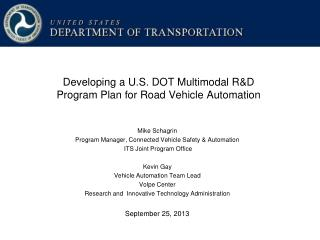 Developing a U.S. DOT Multimodal R&D Program Plan for Road Vehicle Automation