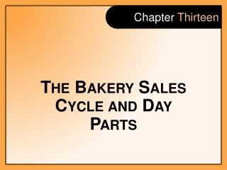 The Bakery Sales Cycle and Day Parts