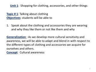 Unit  1 :   Shopping  for clothing ,  accessories , and  other things