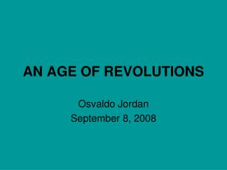 AN AGE OF REVOLUTIONS