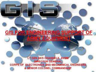 GIS FOR ENGINEERING SUPPORT OF ARMY EQUIPMENT