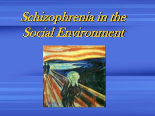 Schizophrenia in the Social Environment