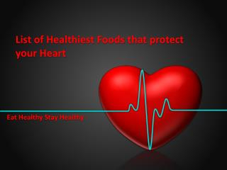 List of Healthiest Foods that protect your Heart
